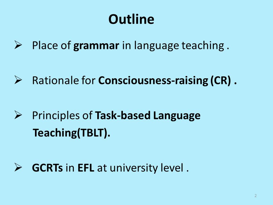 Outline Place of grammar in language teaching .