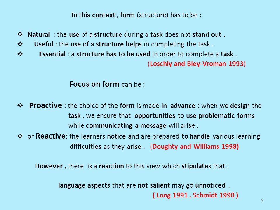Focus on form can be : In this context , form (structure) has to be :