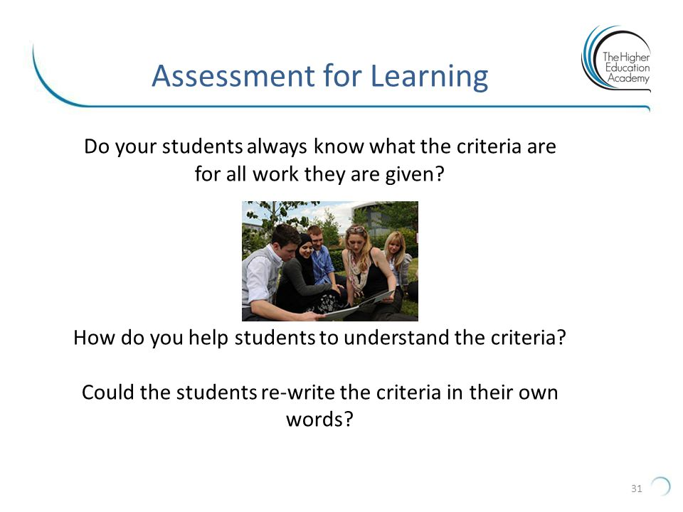 Assessment for Learning Do your students always know what the criteria are for all work they are given.