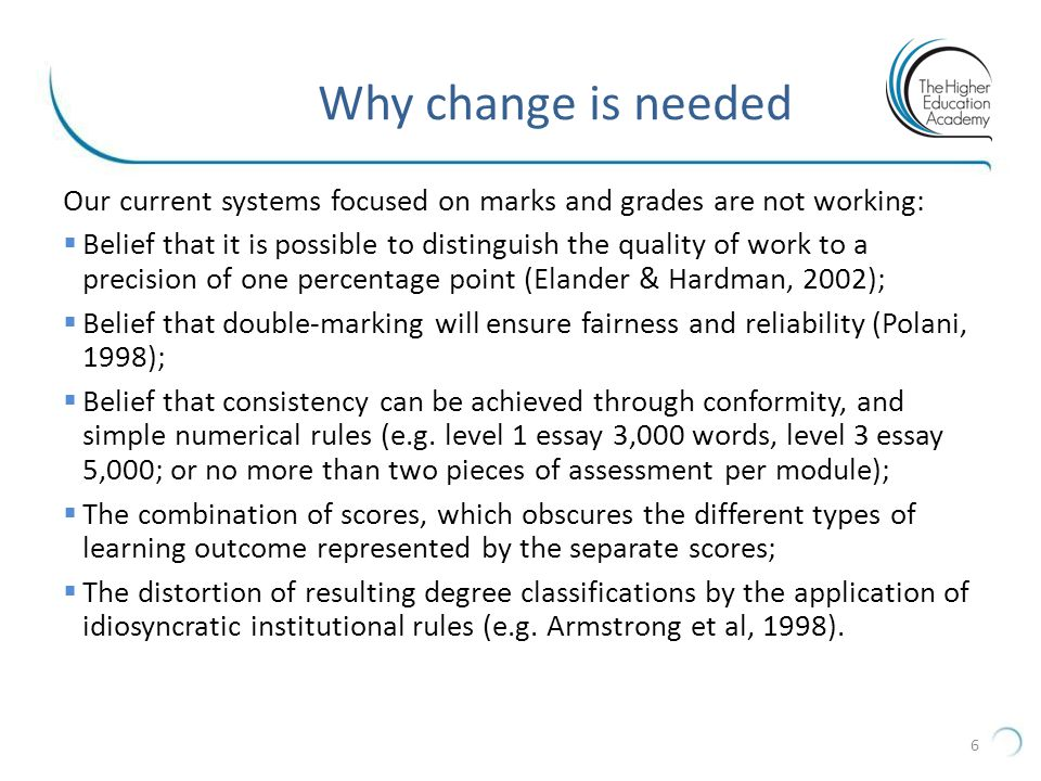 Why change is needed Our current systems focused on marks and grades are not working: