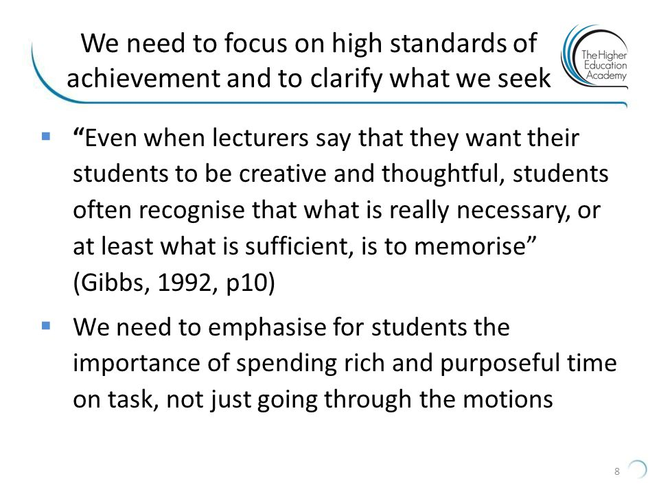 We need to focus on high standards of achievement and to clarify what we seek