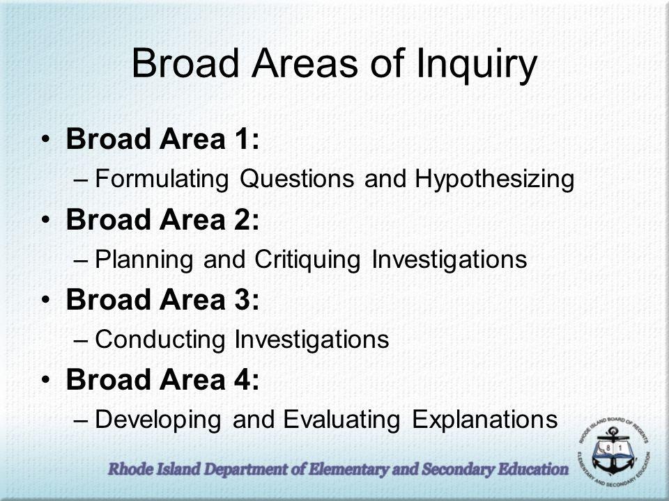 Broad Areas of Inquiry Broad Area 1: Broad Area 2: Broad Area 3: