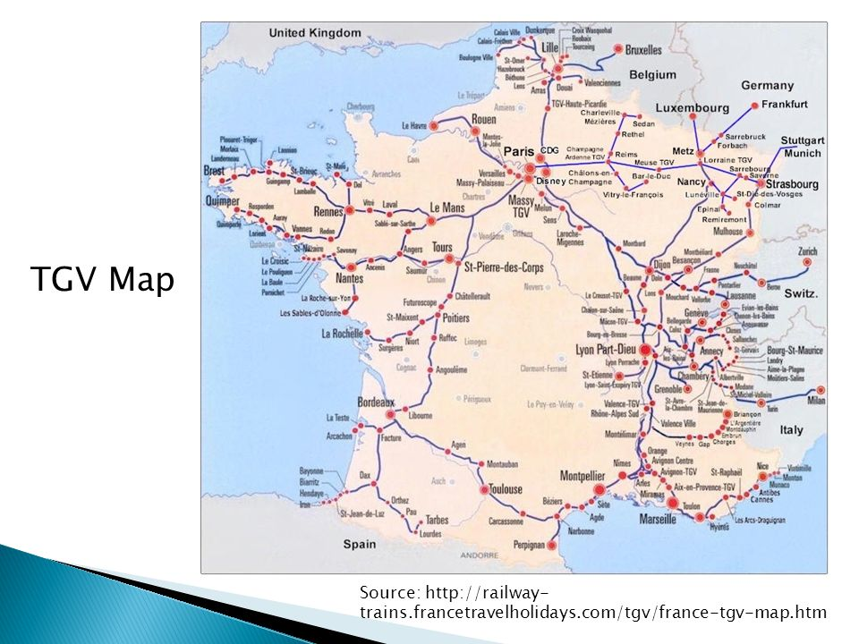 TGV Map Source: http://railway-trains.francetravelholidays.com/tgv/france-tgv-map.htm