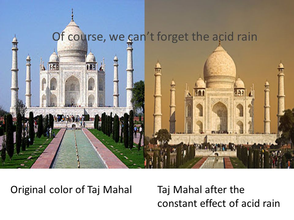Of course, we can't forget the acid rain