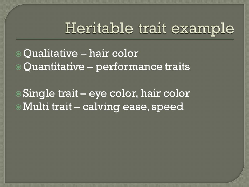 Heritable trait example