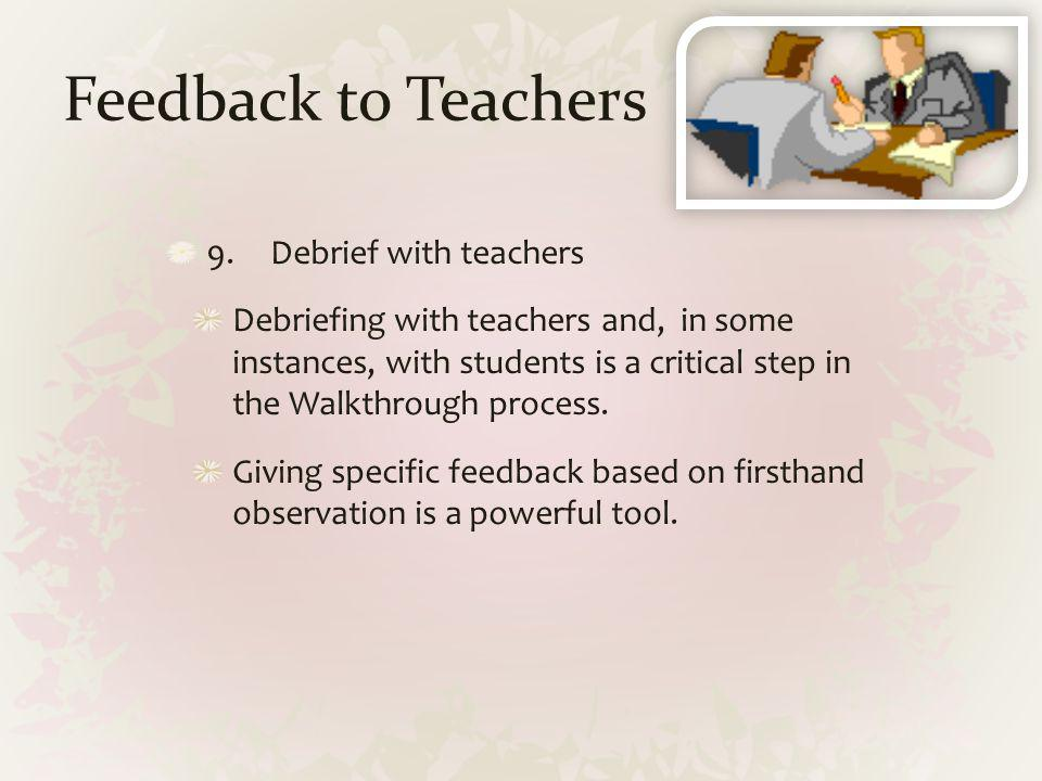 Feedback to Teachers 9. Debrief with teachers