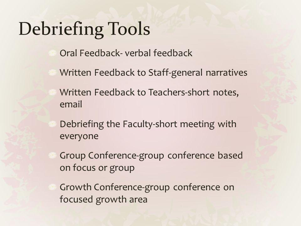 Debriefing Tools Oral Feedback- verbal feedback