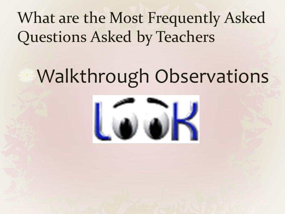 What are the Most Frequently Asked Questions Asked by Teachers