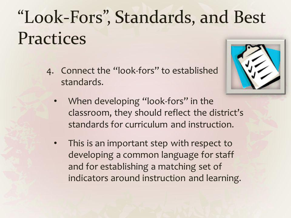 Look-Fors , Standards, and Best Practices