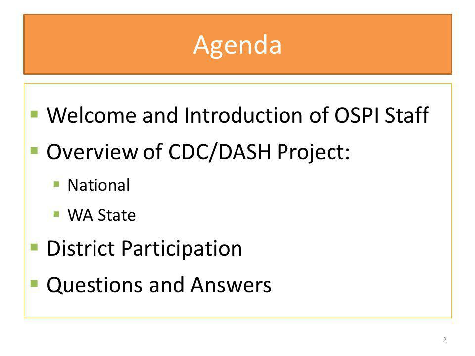 Agenda Welcome and Introduction of OSPI Staff