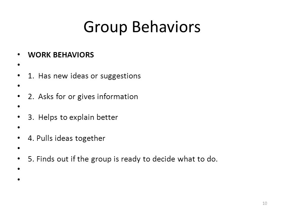 Group Behaviors WORK BEHAVIORS 1. Has new ideas or suggestions