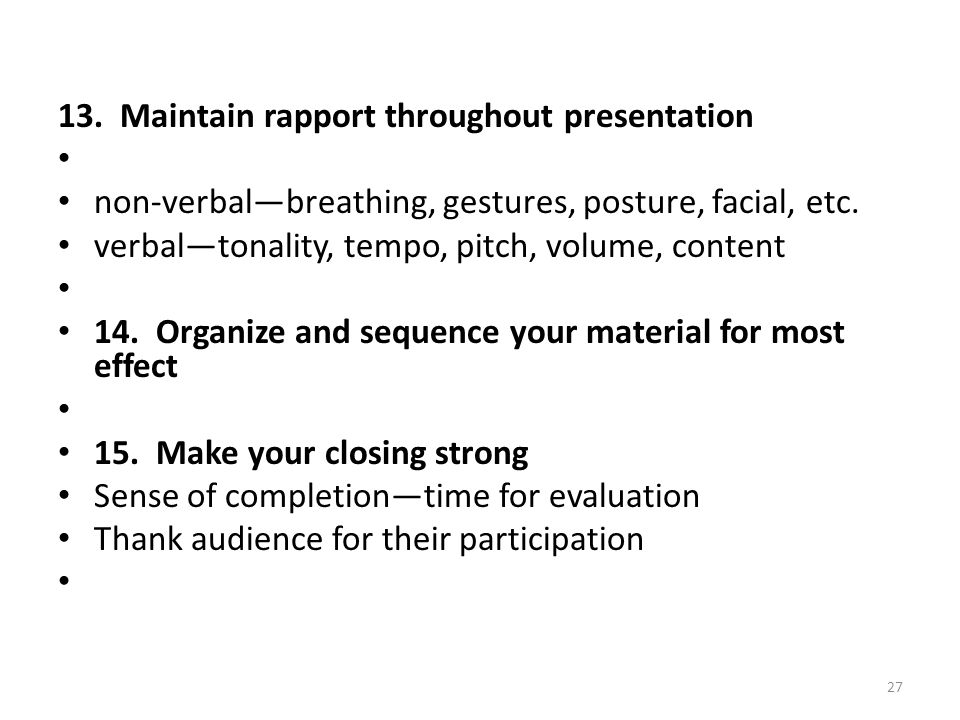 13. Maintain rapport throughout presentation