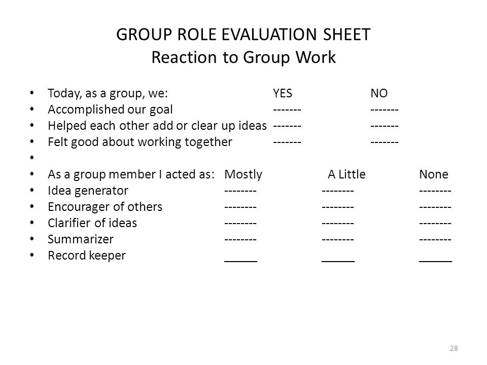 GROUP ROLE EVALUATION SHEET Reaction to Group Work