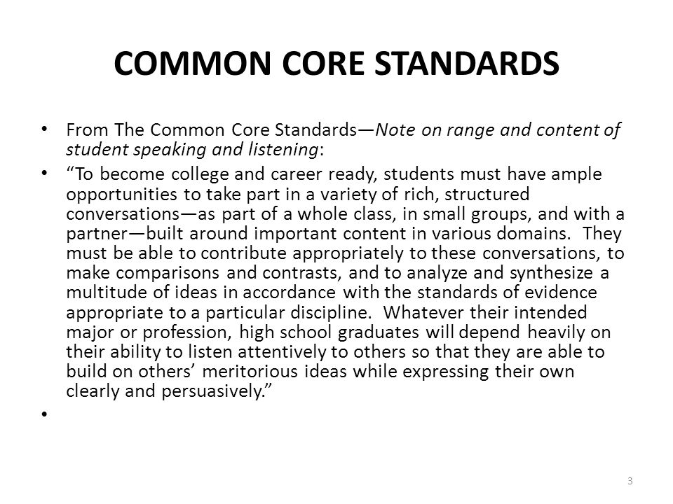 COMMON CORE STANDARDS From The Common Core Standards—Note on range and content of student speaking and listening:
