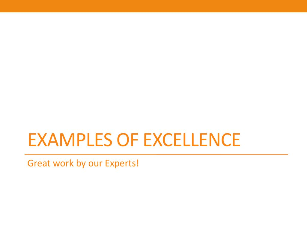 Examples of excellence