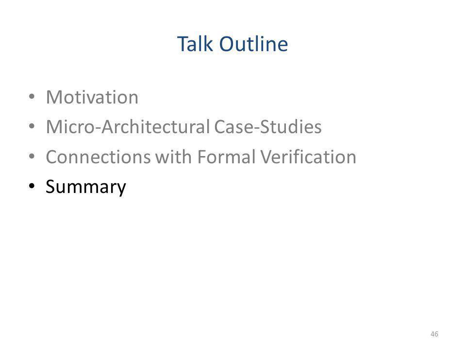 Talk Outline Motivation Micro-Architectural Case-Studies