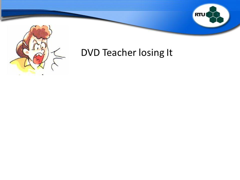 DVD Teacher losing It Slide: 21 Duration: 15 minutes