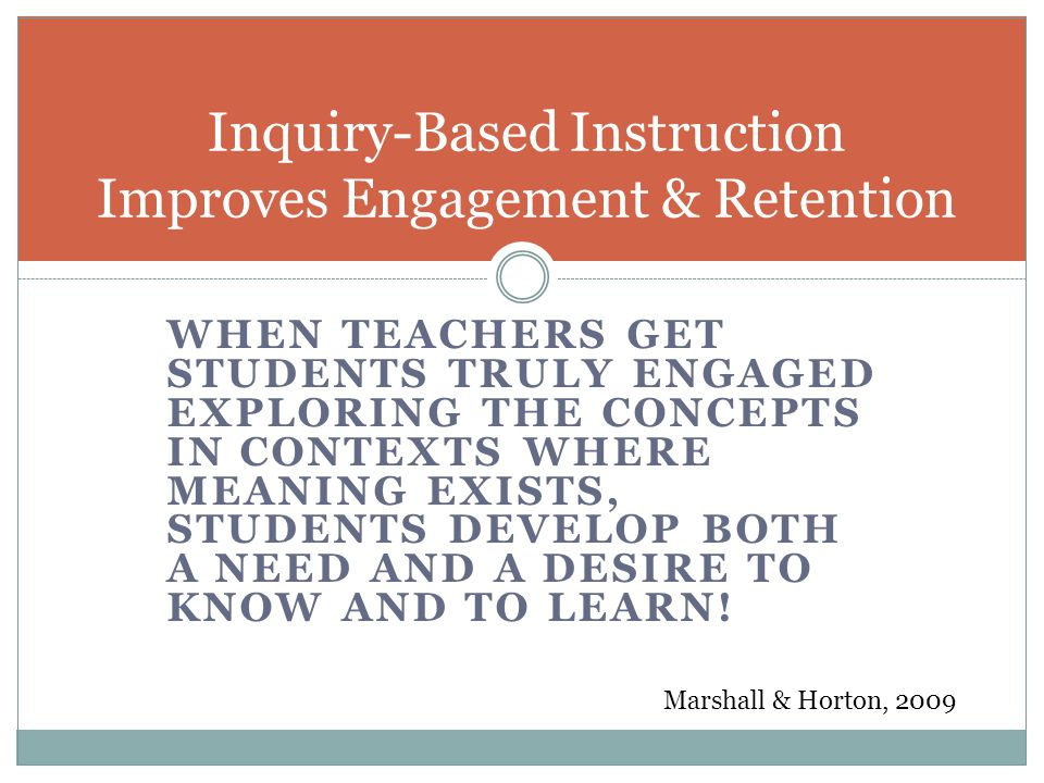 Inquiry-Based Instruction Improves Engagement & Retention