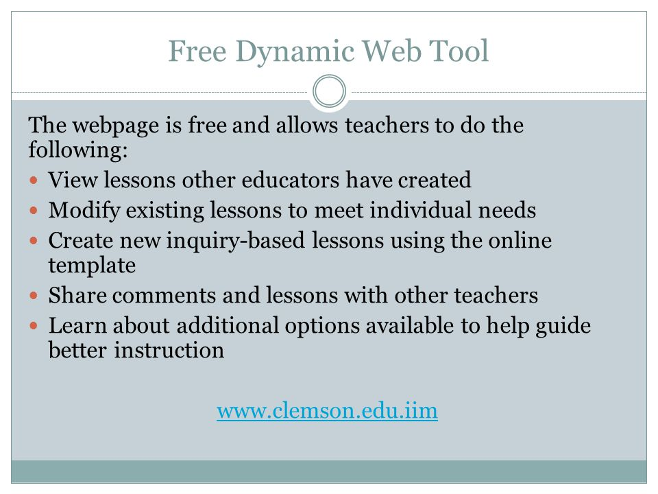 Free Dynamic Web Tool The webpage is free and allows teachers to do the following: View lessons other educators have created.