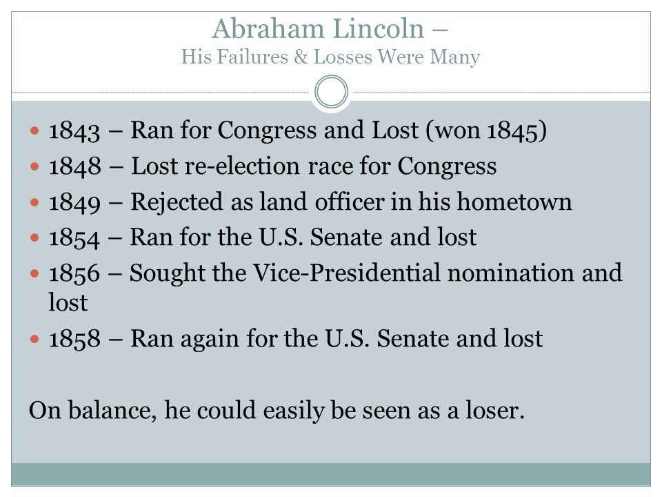Abraham Lincoln – His Failures & Losses Were Many