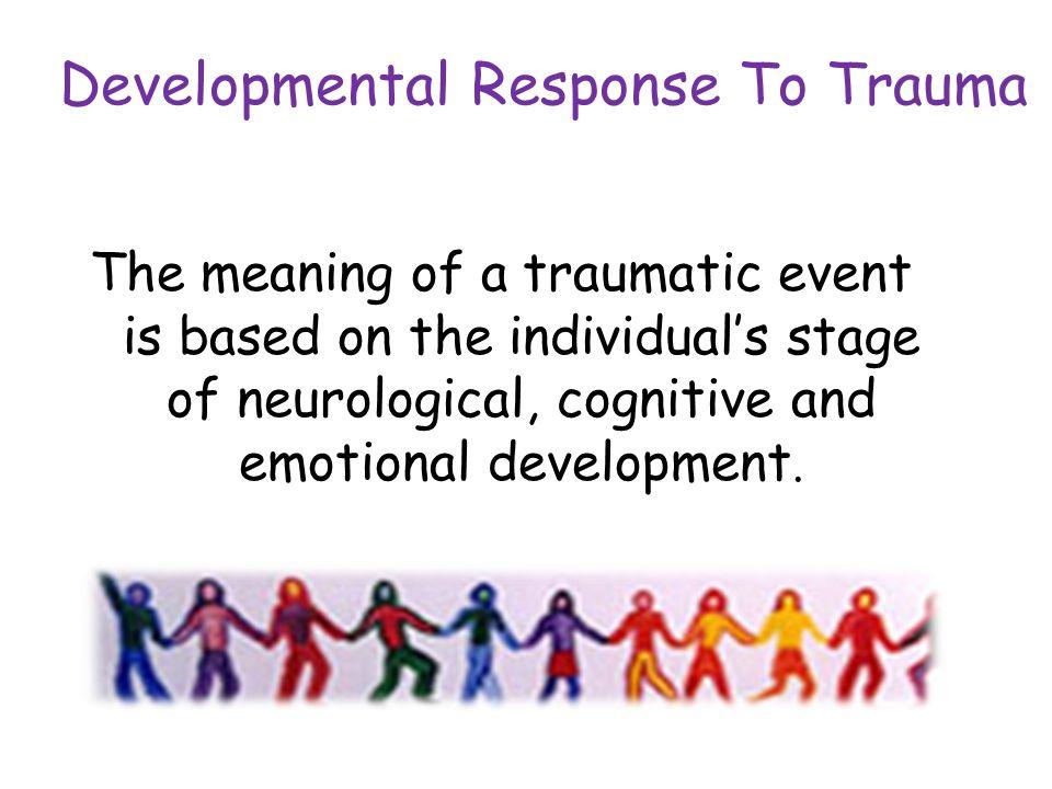 Developmental Response To Trauma