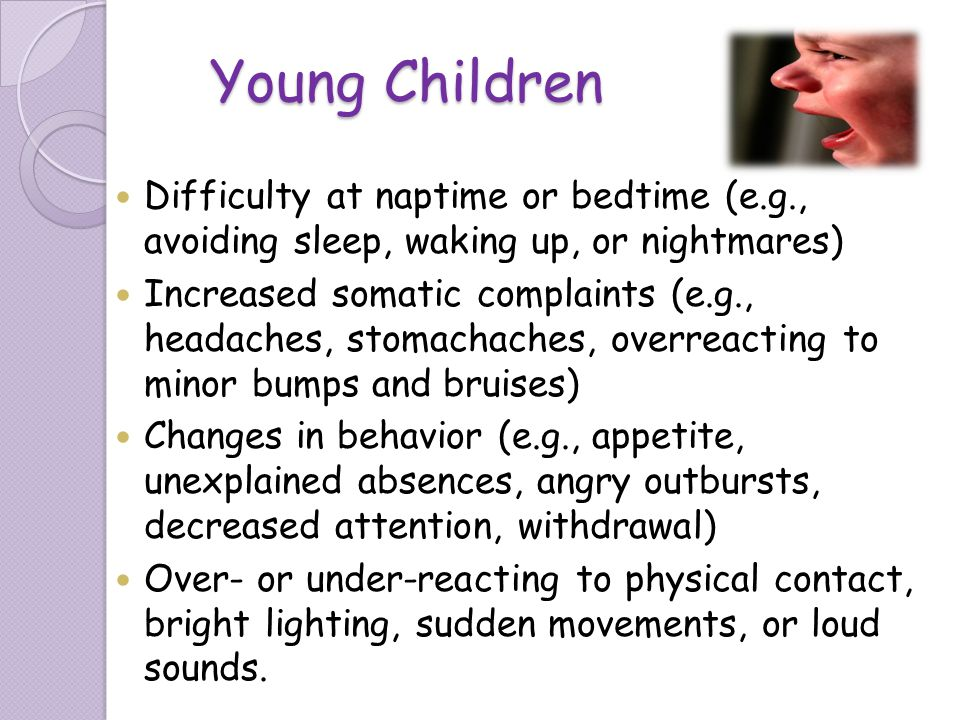 Young Children Difficulty at naptime or bedtime (e.g., avoiding sleep, waking up, or nightmares)