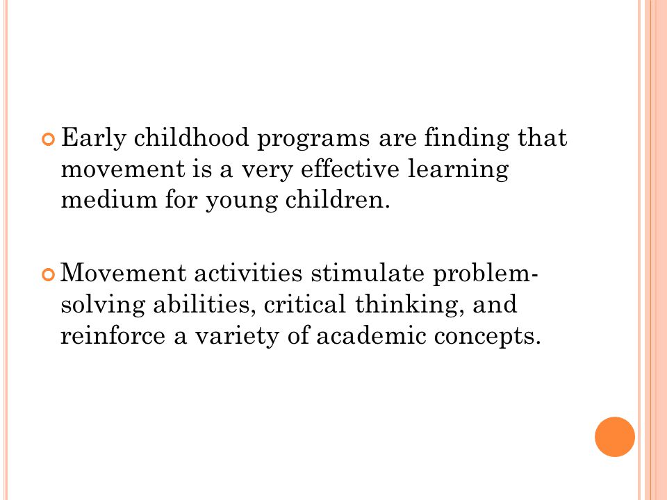 Early childhood programs are finding that movement is a very effective learning medium for young children.
