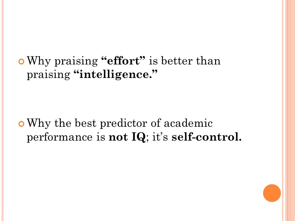 Why praising effort is better than praising intelligence.