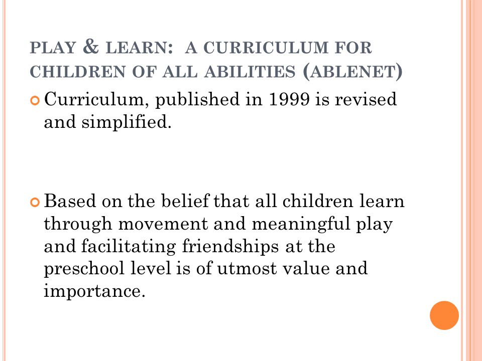 play & learn: a curriculum for children of all abilities (ablenet)