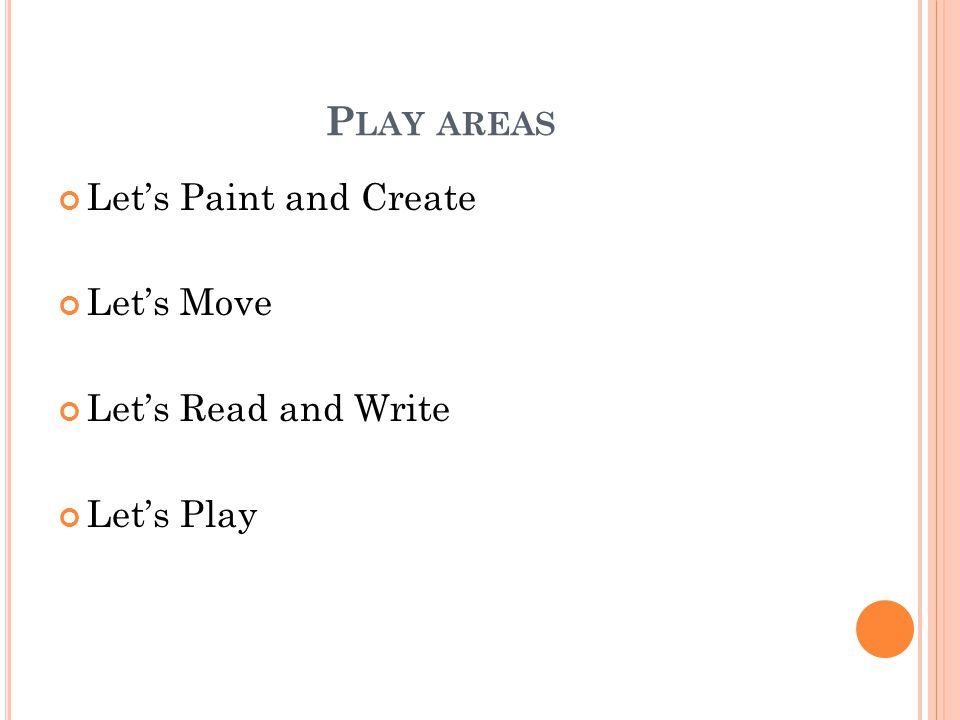 Play areas Let's Paint and Create Let's Move Let's Read and Write
