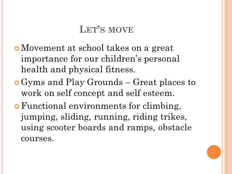Let's move Movement at school takes on a great importance for our children's personal health and physical fitness.