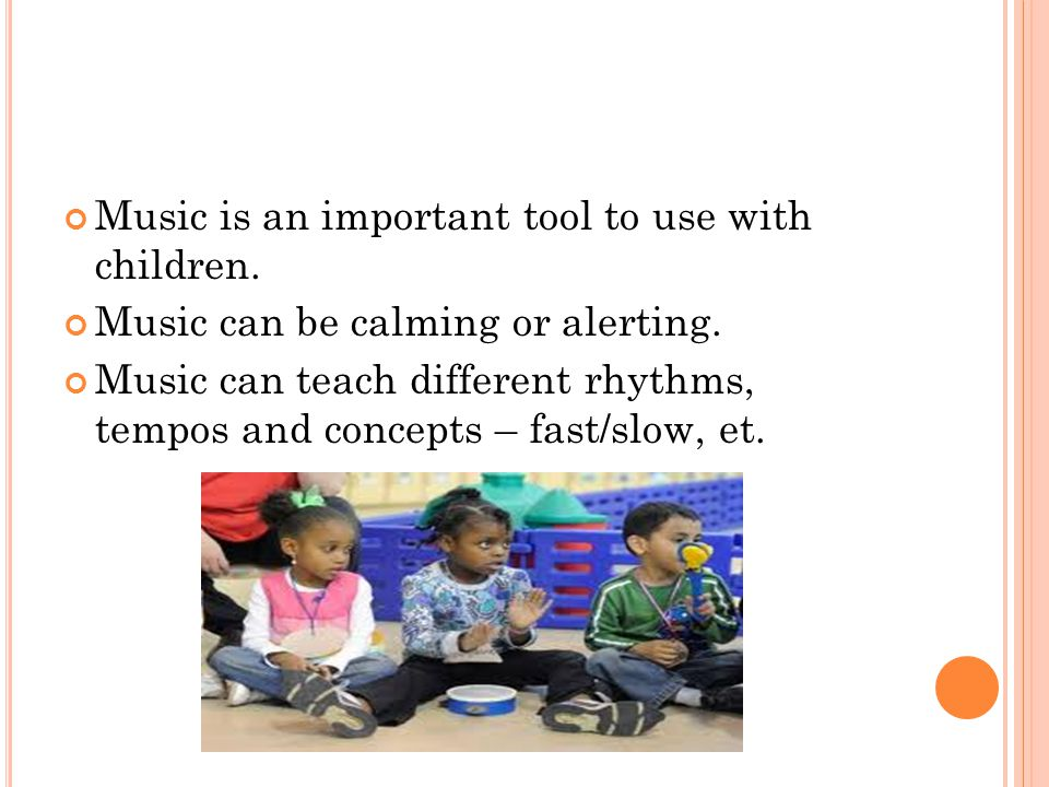 Music is an important tool to use with children.