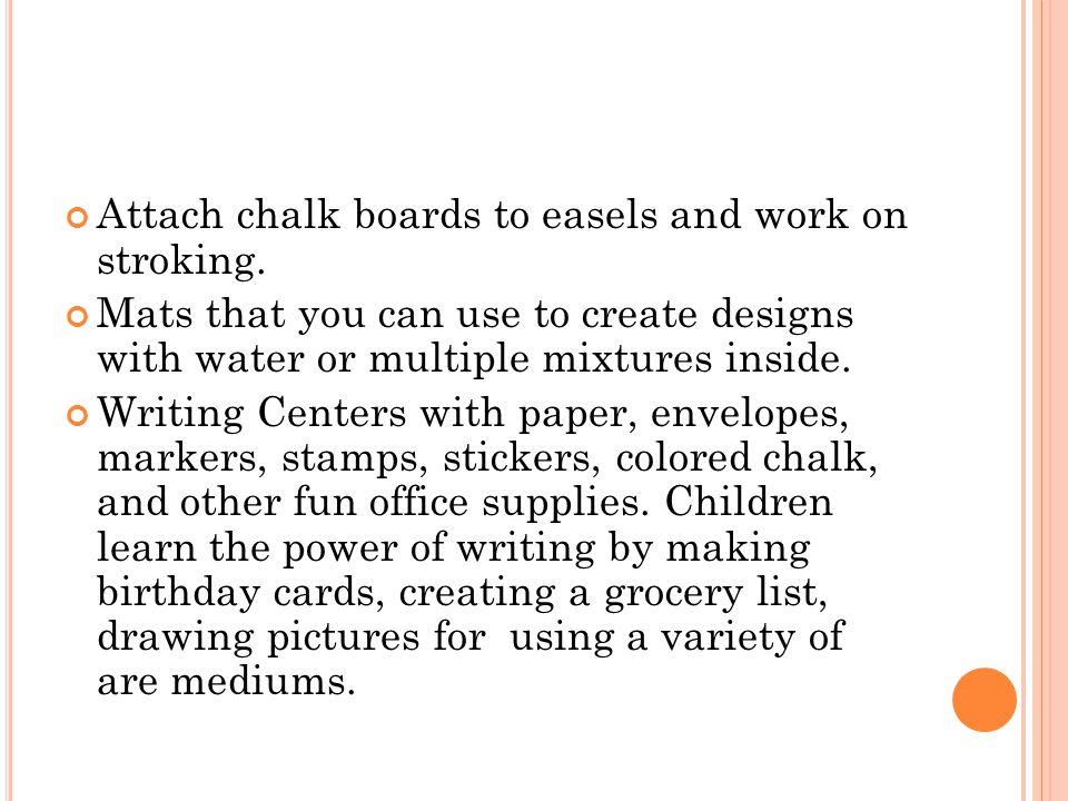 Attach chalk boards to easels and work on stroking.