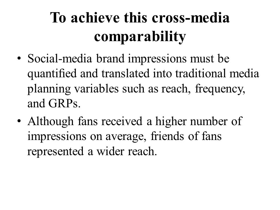 To achieve this cross-media comparability