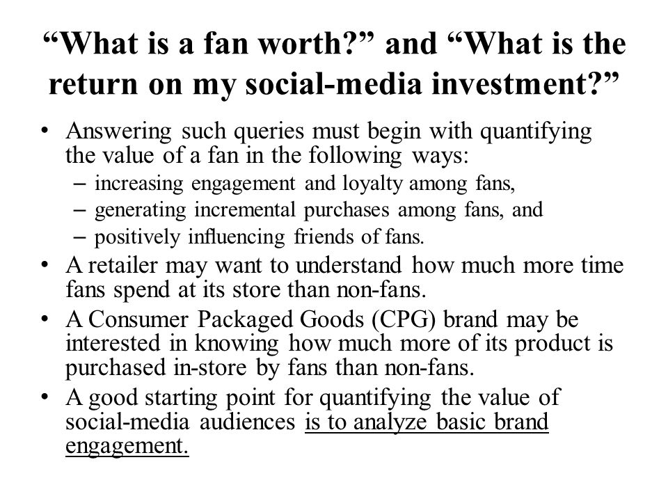 What is a fan worth and What is the return on my social-media investment