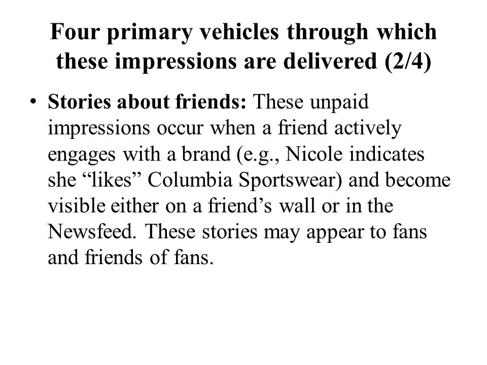 Four primary vehicles through which these impressions are delivered (2/4)