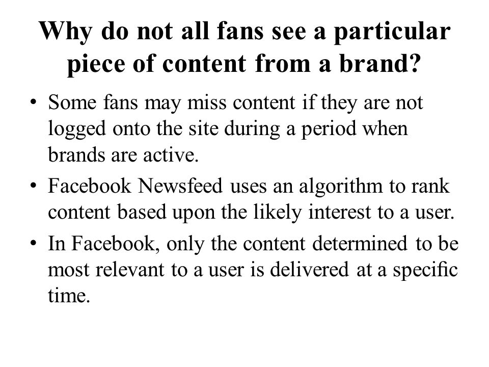 Why do not all fans see a particular piece of content from a brand