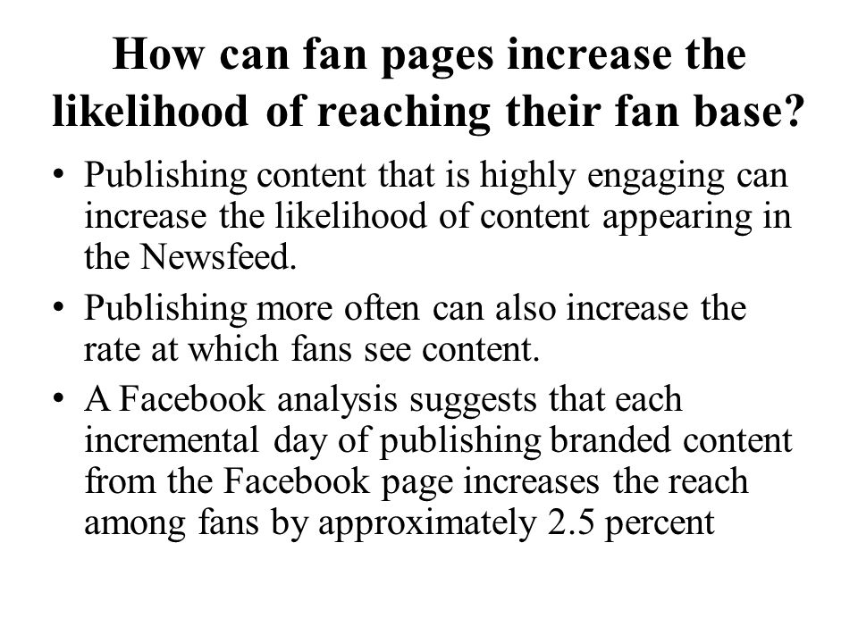 How can fan pages increase the likelihood of reaching their fan base