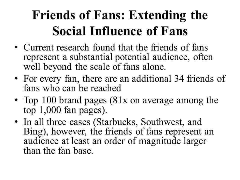 Friends of Fans: Extending the Social Influence of Fans