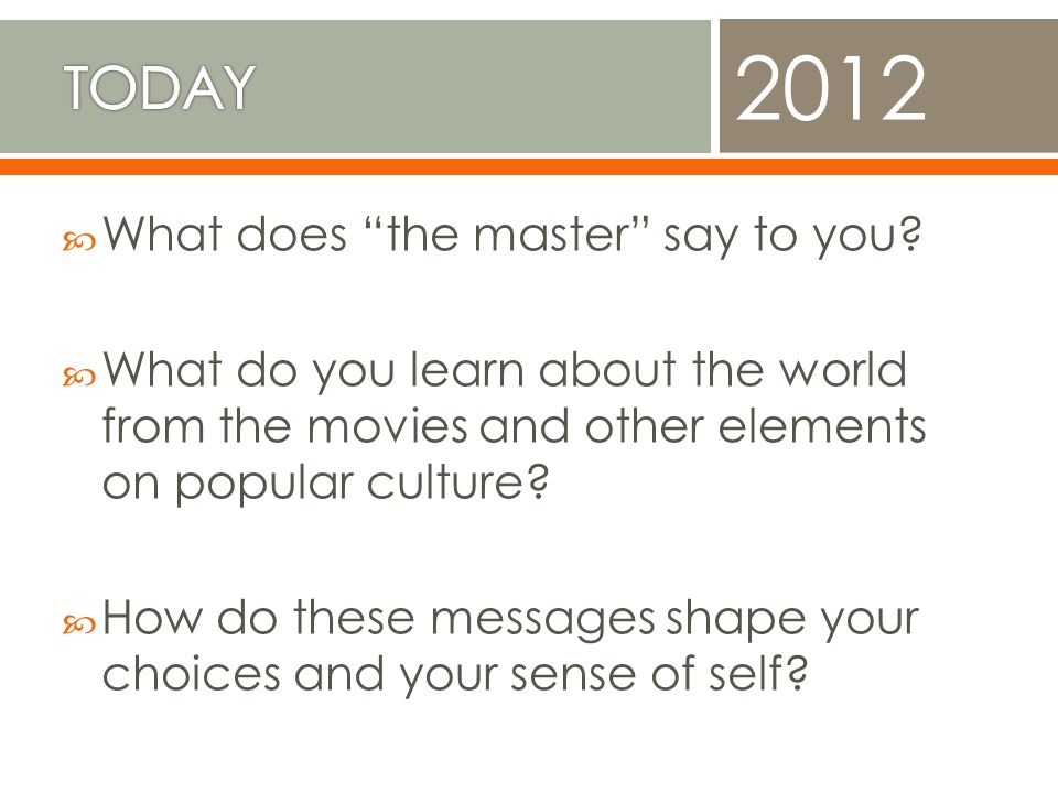 2012 TODAY What does the master say to you