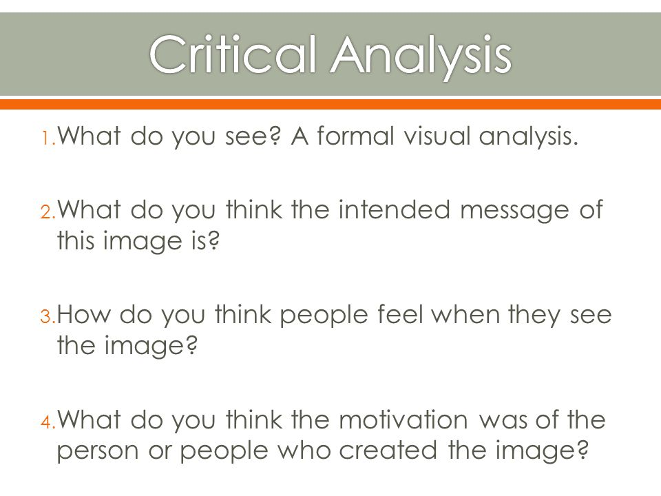 Critical Analysis What do you see A formal visual analysis.