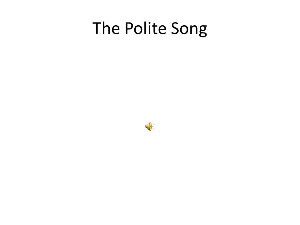 The Polite Song