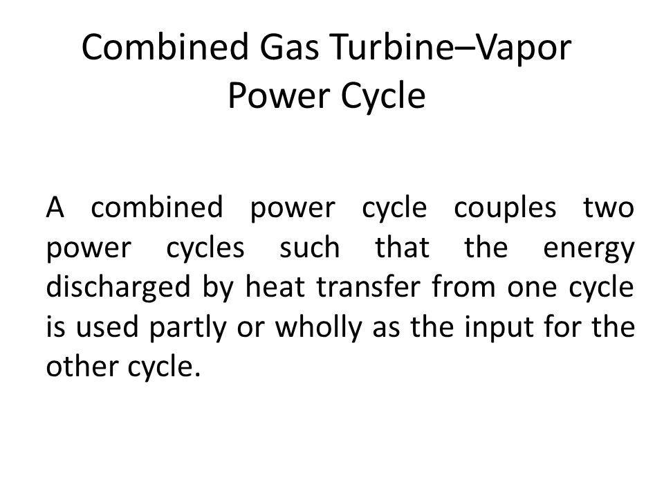 Combined Gas Turbine–Vapor Power Cycle