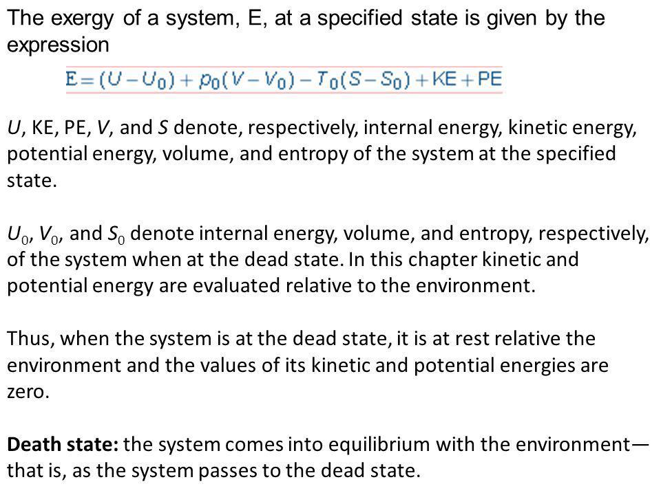 The exergy of a system, E, at a specified state is given by the expression