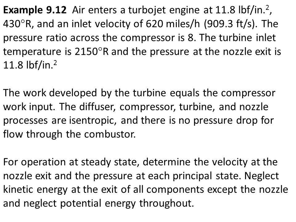 Example 9. 12 Air enters a turbojet engine at 11. 8 lbf/in
