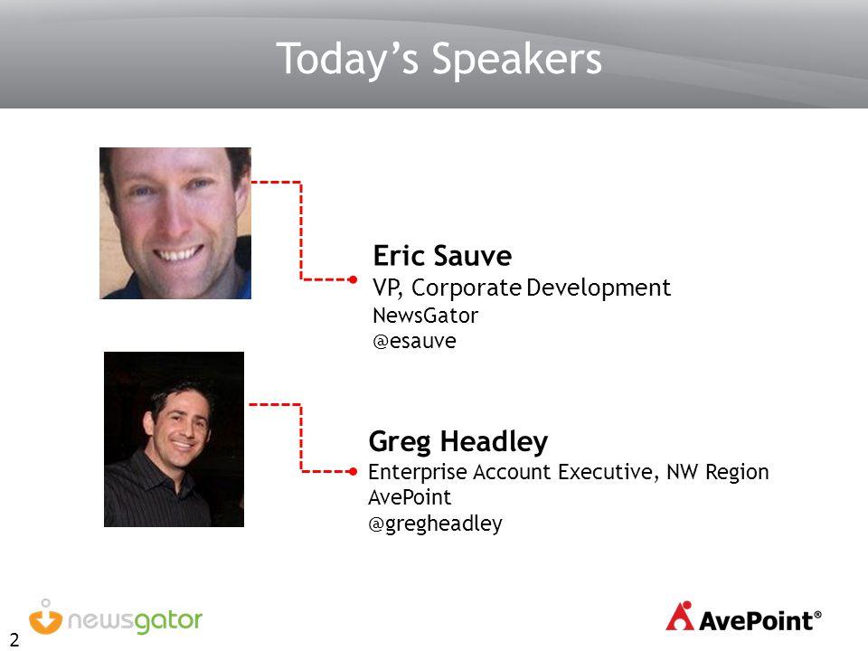 Today's Speakers Eric Sauve VP, Corporate Development Greg Headley