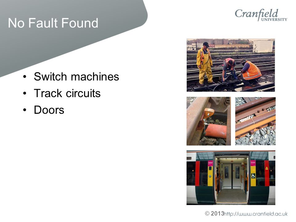 No Fault Found Switch machines Track circuits Doors