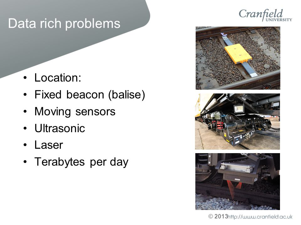 Data rich problems Location: Fixed beacon (balise) Moving sensors