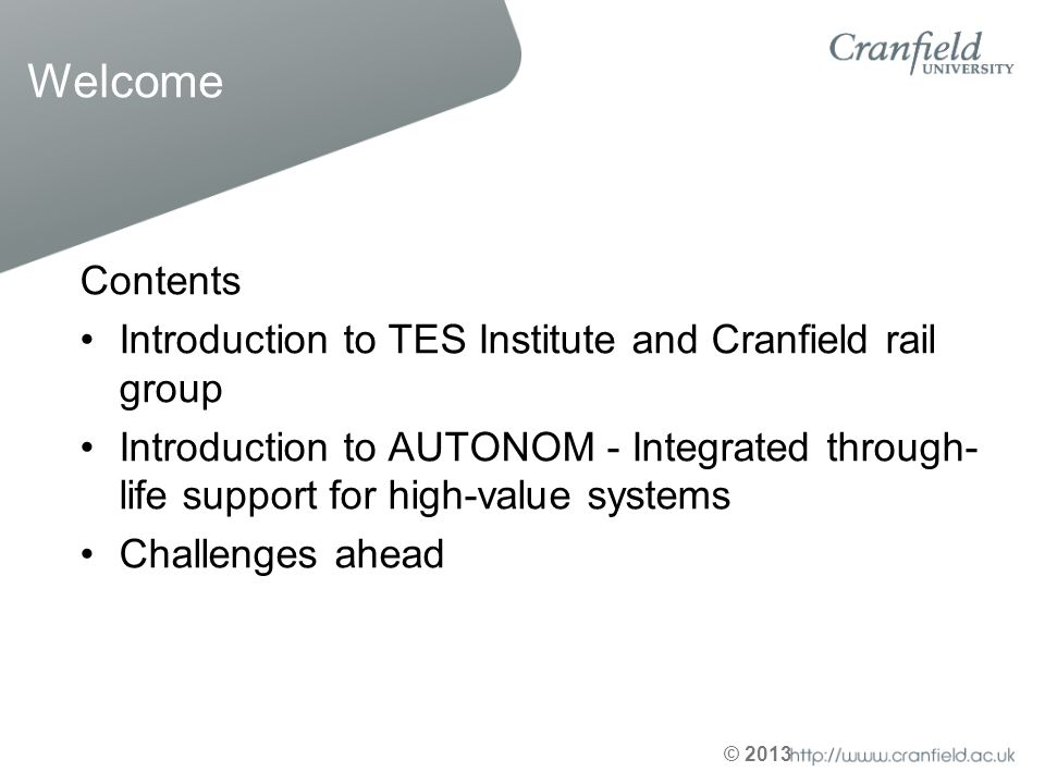 Welcome Contents. Introduction to TES Institute and Cranfield rail group.