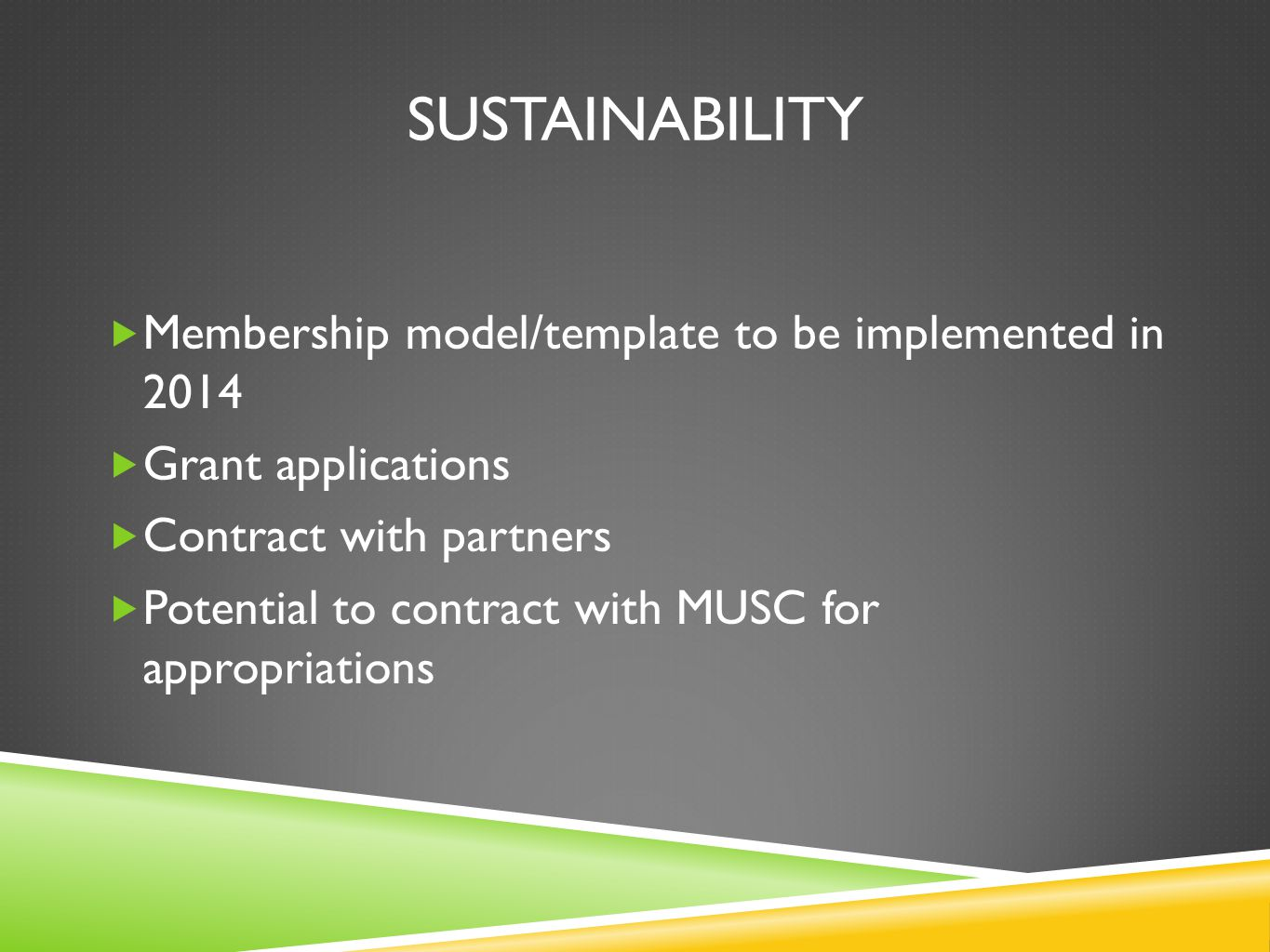 sustainability Membership model/template to be implemented in 2014